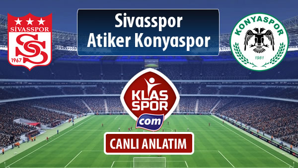 İşte Demir Grup Sivasspor - Atiker Konyaspor maçında ilk 11'ler