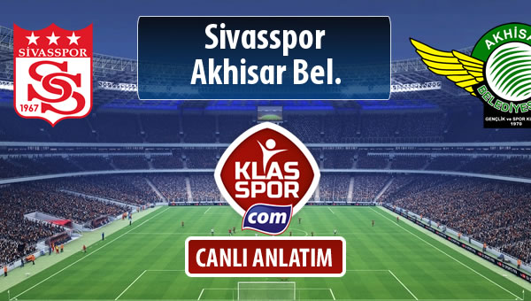 İşte Demir Grup Sivasspor - Akhisar Bel. maçında ilk 11'ler