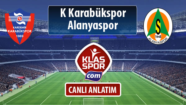 K Karabükspor - Alanyaspor sahaya hangi kadro ile çıkıyor?