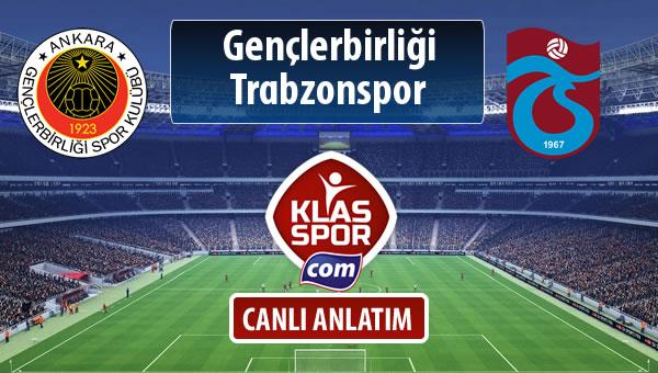Gençlerbirliği - Trabzonspor sahaya hangi kadro ile çıkıyor?