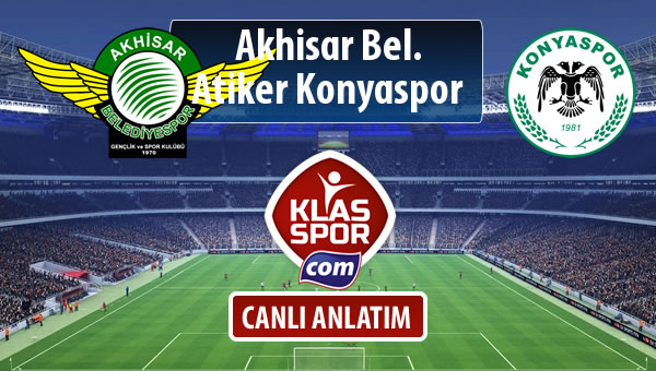 Akhisar Bel. - Atiker Konyaspor maç kadroları belli oldu...