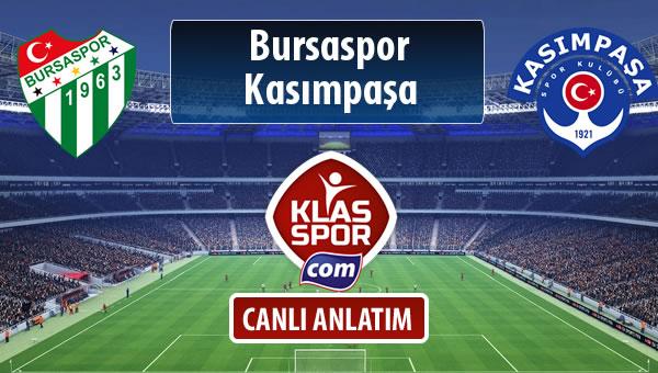 Bursaspor - Kasımpaşa sahaya hangi kadro ile çıkıyor?