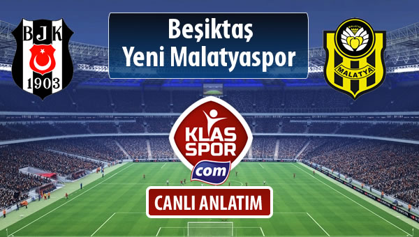 Beşiktaş - Evkur Y.Malatyaspor maç kadroları belli oldu...