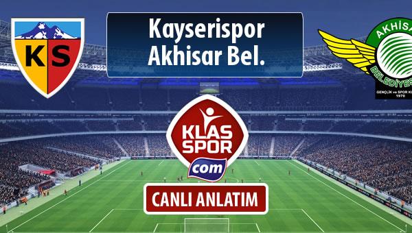 Kayserispor - Akhisar Bel. sahaya hangi kadro ile çıkıyor?