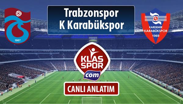 Trabzonspor - K Karabükspor sahaya hangi kadro ile çıkıyor?