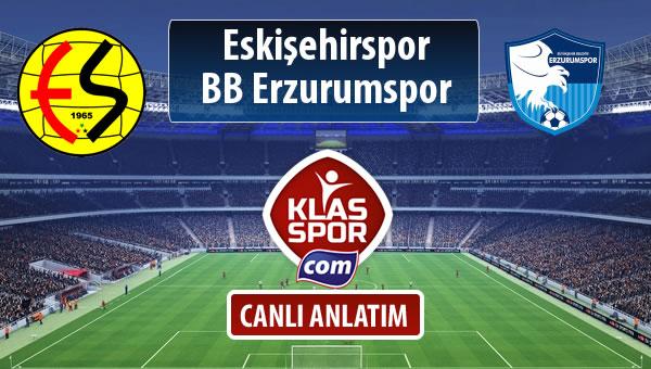 Eskişehirspor - BB Erzurumspor sahaya hangi kadro ile çıkıyor?