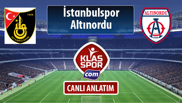 İşte İstanbulspor - Altınordu maçında ilk 11'ler
