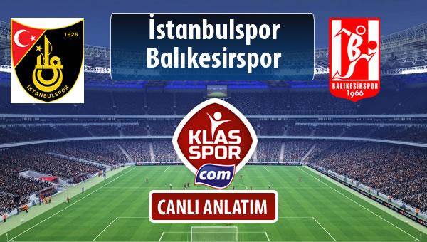 İstanbulspor - Balıkesirspor Baltok maç kadroları belli oldu...