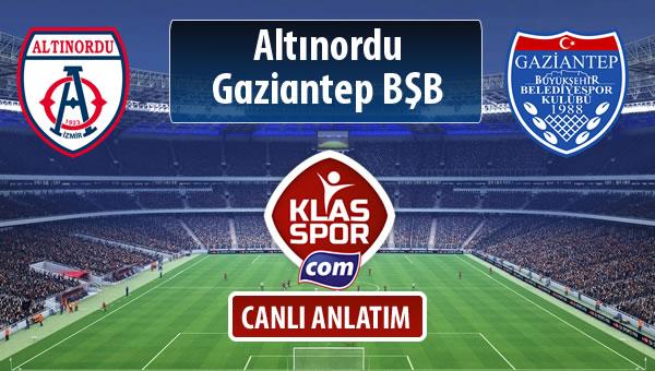 Altınordu - Gazişehir Gaziantep FK sahaya hangi kadro ile çıkıyor?