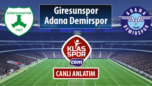İşte Giresunspor - Adana Demirspor maçında ilk 11'ler