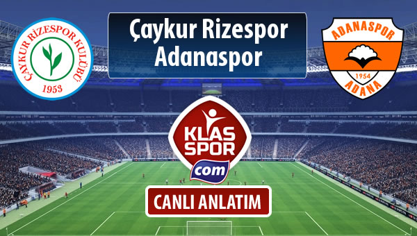 Çaykur Rizespor - Adanaspor maç kadroları belli oldu...