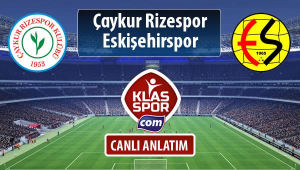 Çaykur Rizespor - Eskişehirspor sahaya hangi kadro ile çıkıyor?