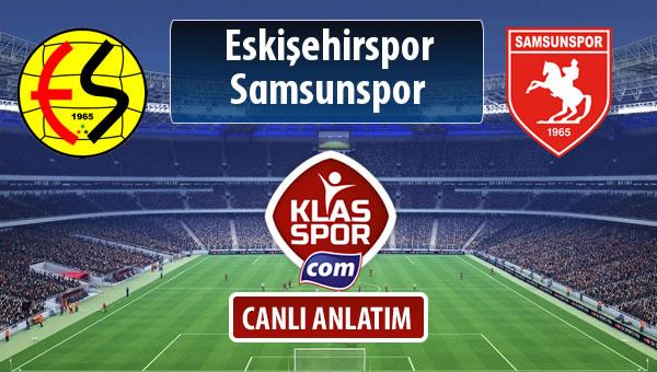 İşte Eskişehirspor - Samsunspor maçında ilk 11'ler