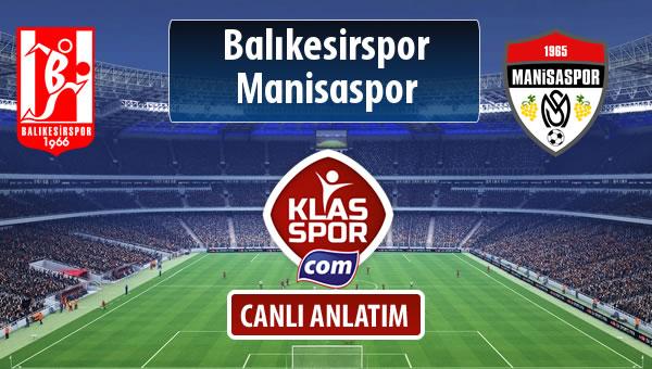 Balıkesirspor Baltok - Manisaspor maç kadroları belli oldu...