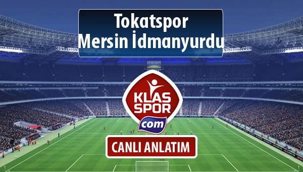 Tokatspor - Mersin İdmanyurdu maç kadroları belli oldu...