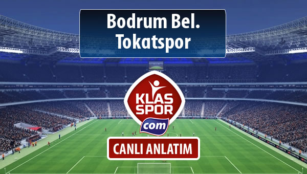 Bodrum Bel. - Tokatspor sahaya hangi kadro ile çıkıyor?