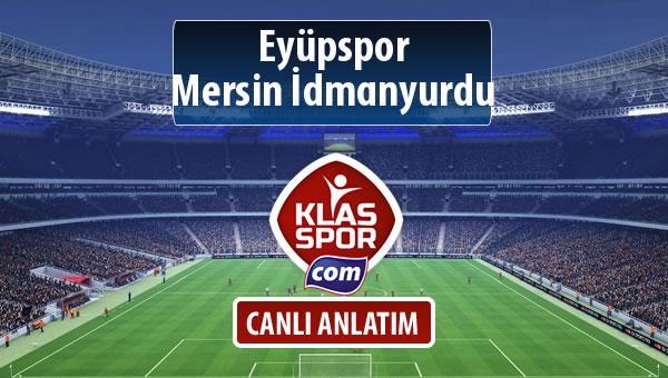 İşte Eyüpspor - Mersin İdmanyurdu maçında ilk 11'ler