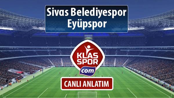 Sivas Belediyespor - Eyüpspor sahaya hangi kadro ile çıkıyor?