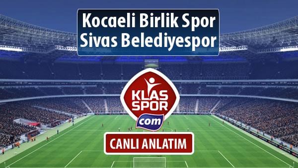 Kocaeli Birlik Spor - Sivas Belediyespor sahaya hangi kadro ile çıkıyor?