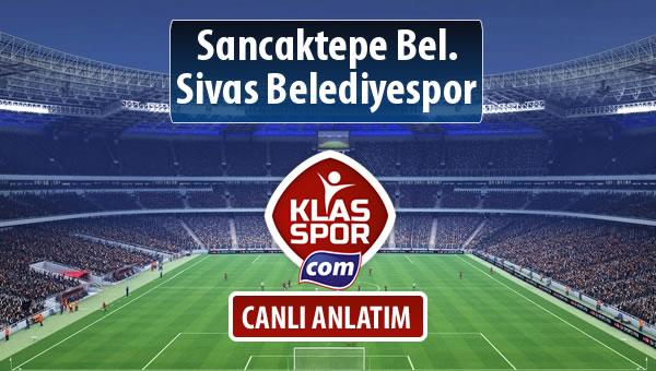 Sancaktepe Bel. - Sivas Belediyespor sahaya hangi kadro ile çıkıyor?
