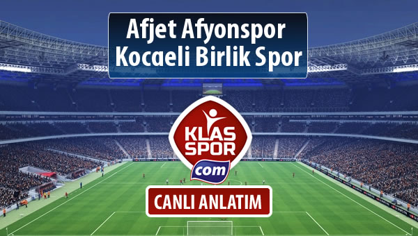 Afjet Afyonspor  - Kocaeli Birlik Spor maç kadroları belli oldu...