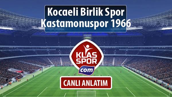 Kocaeli Birlik Spor - Kastamonuspor 1966 sahaya hangi kadro ile çıkıyor?