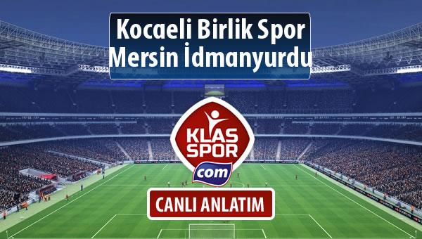 Kocaeli Birlik Spor - Mersin İdmanyurdu maç kadroları belli oldu...