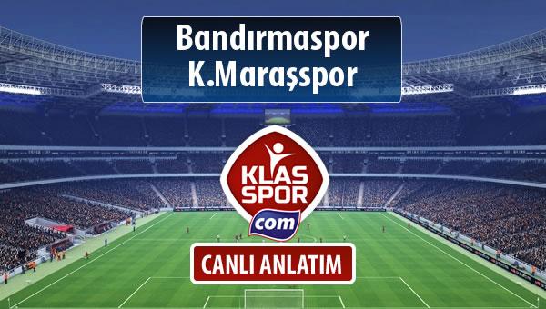 Bandırmaspor - K.Maraşspor maç kadroları belli oldu...