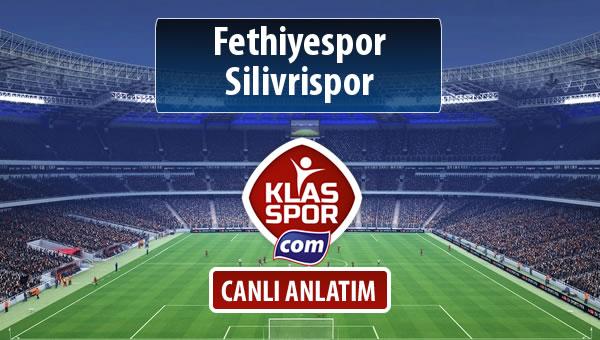 Fethiyespor - Silivrispor maç kadroları belli oldu...