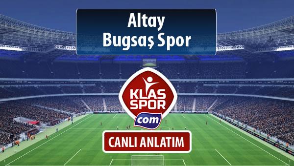 Altay - Bugsaş Spor sahaya hangi kadro ile çıkıyor?