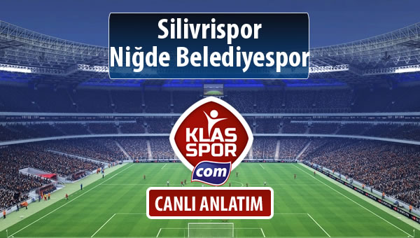 İşte Silivrispor - Niğde Belediyespor maçında ilk 11'ler