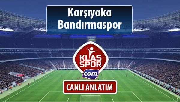 Karşıyaka - Bandırmaspor sahaya hangi kadro ile çıkıyor?
