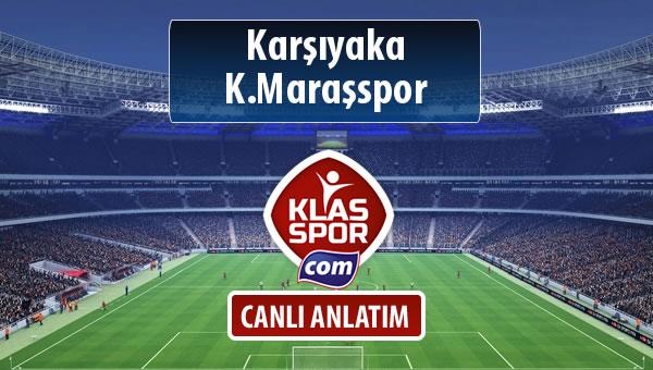 Karşıyaka - K.Maraşspor sahaya hangi kadro ile çıkıyor?