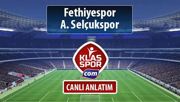 Fethiyespor - A. Selçukspor sahaya hangi kadro ile çıkıyor?
