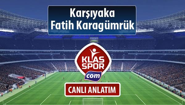 Karşıyaka - Fatih Karagümrük sahaya hangi kadro ile çıkıyor?