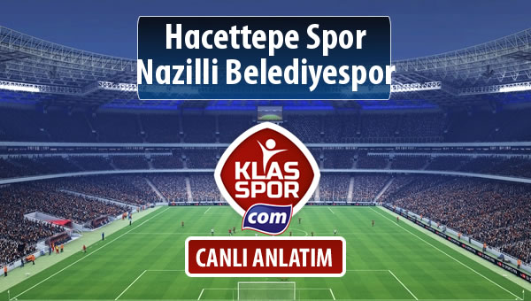 İşte Hacettepe Spor - Nazilli Belediyespor maçında ilk 11'ler