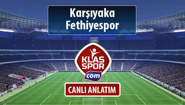 Karşıyaka - Fethiyespor sahaya hangi kadro ile çıkıyor?