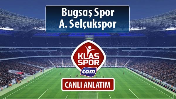 Bugsaş Spor - A. Selçukspor sahaya hangi kadro ile çıkıyor?
