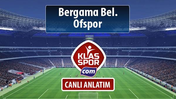 İşte Bergama Bel. - Ofspor maçında ilk 11'ler