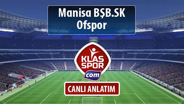 İşte Manisa BŞB.SK - Ofspor maçında ilk 11'ler