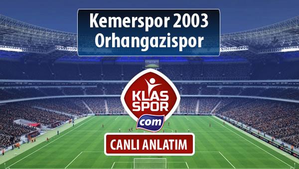 İşte Kemerspor 2003 - Orhangazispor maçında ilk 11'ler