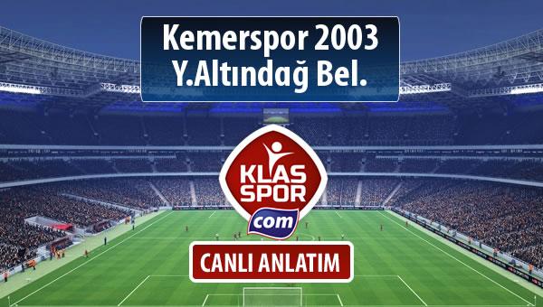 İşte Kemerspor 2003 - Y.Altındağ Bel. maçında ilk 11'ler