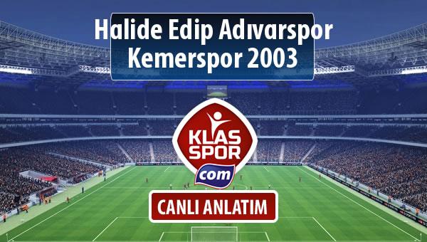 İşte Halide Edip Adıvarspor - Kemerspor 2003 maçında ilk 11'ler