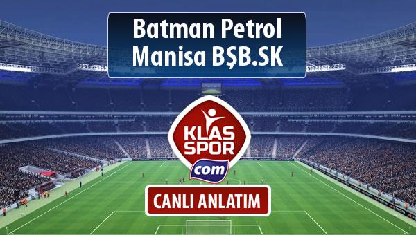 İşte Batman Petrol - Manisa BŞB.SK maçında ilk 11'ler