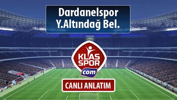 Dardanelspor - Y.Altındağ Bel. sahaya hangi kadro ile çıkıyor?