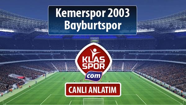 Kemerspor 2003 - Bayburtspor sahaya hangi kadro ile çıkıyor?