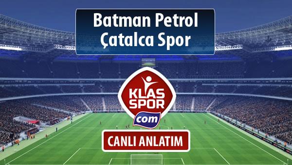 Batman Petrol - Çatalca Spor sahaya hangi kadro ile çıkıyor?