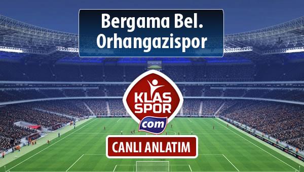 Bergama Bel. - Orhangazispor maç kadroları belli oldu...