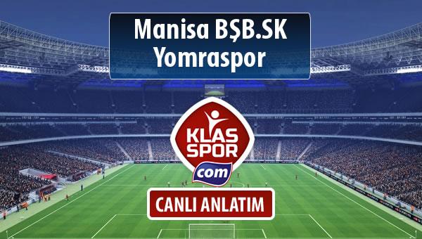 Manisa BŞB.SK - Yomraspor sahaya hangi kadro ile çıkıyor?
