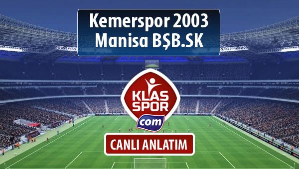 Kemerspor 2003 - Manisa BŞB.SK sahaya hangi kadro ile çıkıyor?